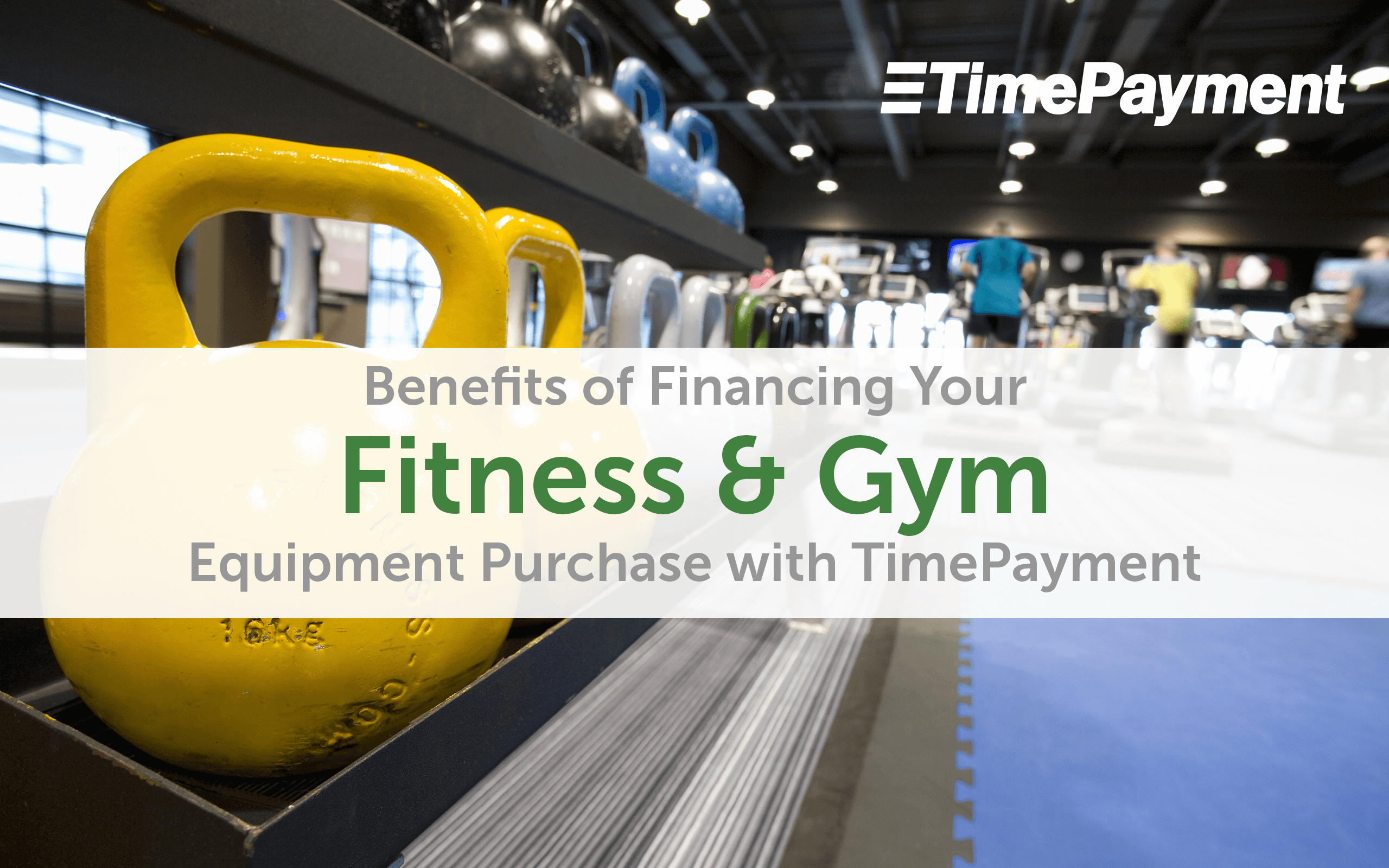Benefits of Financing Your Fitness & Gym Equipment with TimePayment